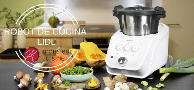 Robot de Cocina del LIDL Monsieur Cuisine Connect – Opiniones, Precio y Fecha de Venta en 2018